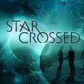 Star Crossed, serie tv
