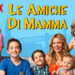 LE AMICHE DI MAMMA RECENSIONE